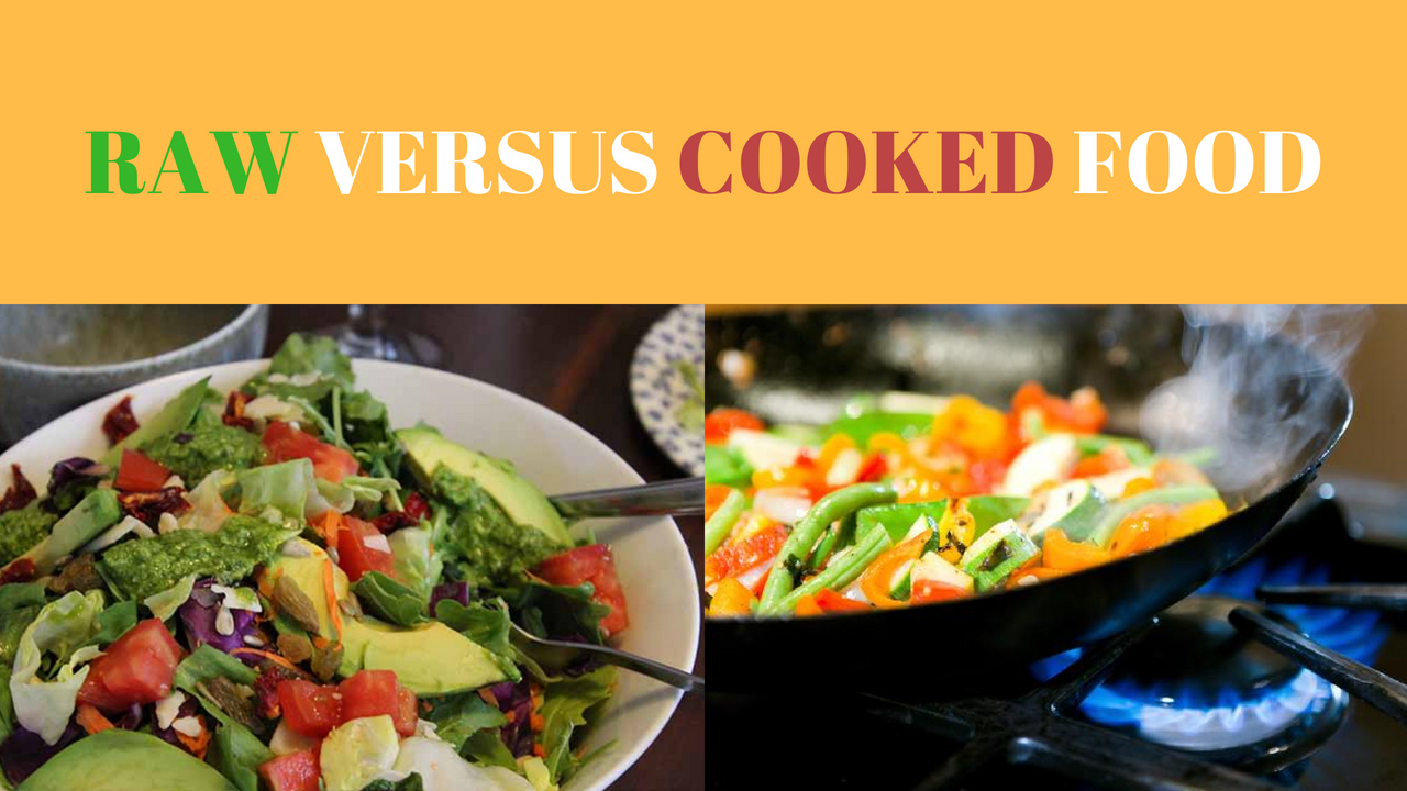 Cooked Versus Raw Food